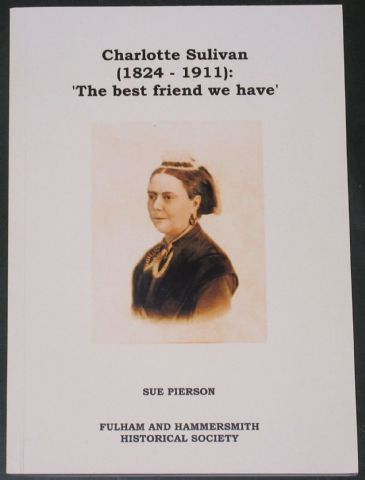 Charlotte Sulivan 1824-1911 - The Best Friend We Have, by Sue Pierson